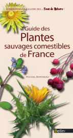 Guide des plantes comestibles de France
