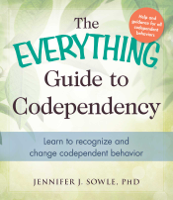 Jennifer Sowle - The Everything Guide to Codependency artwork