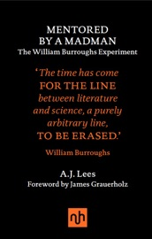 Mentored By A Madman The William Burroughs Experiment