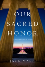 Our Sacred Honor (A Luke Stone Thriller—Book 6) PDF Download