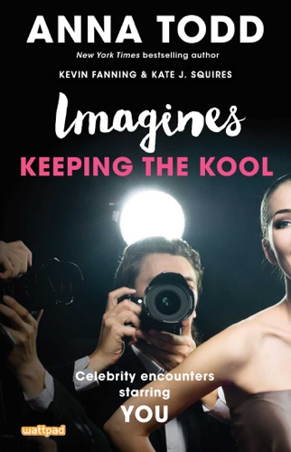 Anna Todd - Imagines: Keeping the Kool