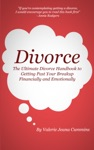 Divorce The Ultimate Divorce Handbook To Getting Past Your Breakup Financially And Emotionally