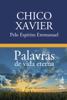 Palavras de vida eterna - Chico Xavier
