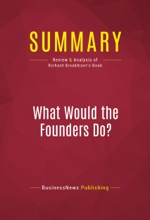 Summary: What Would the Founders Do?