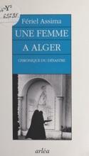 Une Femme à Alger : Chronique Du Désastre
