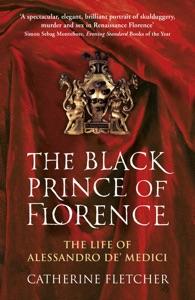 The Black Prince of Florence da Catherine Fletcher