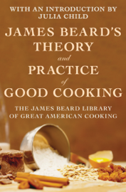 James Beard's Theory and Practice of Good Cooking book