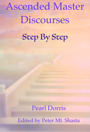 Step By Step: Ascended Master Discourses