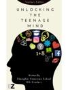 Unlocking The Teenage Mind Teachers Edition