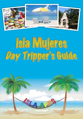 Isla Mujeres: Day Tripper's Guide