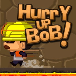 Hurry Up Bob!