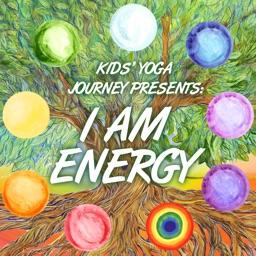 Kids' Yoga Journey Presents: I AM ENERGY
