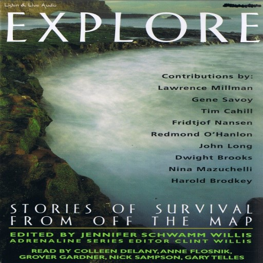 Explore: Stories of Survival From Off The Map (Audiobook)