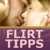 Flirttipps - Das perfekte Flirttraining für Frauen und Männer - Erfolg garantiert