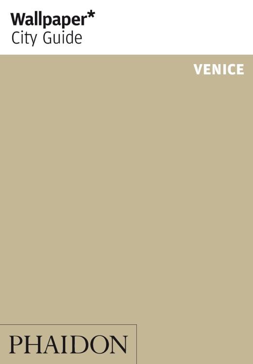 Venice: Wallpaper* City Guide