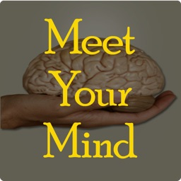 Meet Your Mind