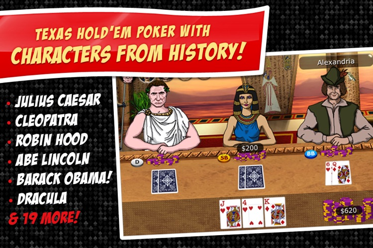 Imagine Poker ~ a Texas Hold'em series against colorful characters from world history!