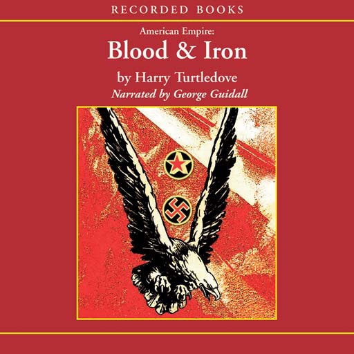 Blood and Iron: American Empire (Audiobook)