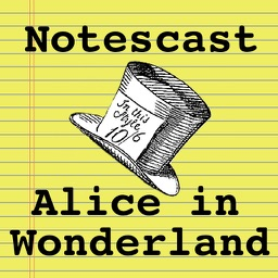 Alice in Wonderland Notescast