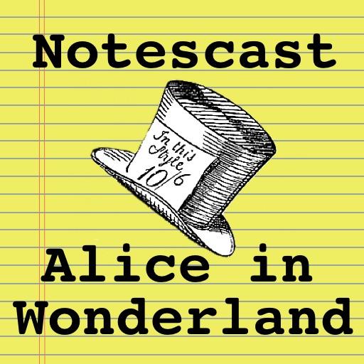 Alice in Wonderland Notescast