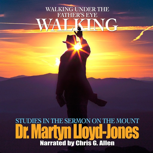 Walking: Walking Under the Father's Eye (by Dr. Martyn Lloyd-Jones)