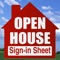 Open house sign-in sheet is designed for all real estate agents to assist with getting potential buyers or sellers to sign-in and obtain all of their information, and also track their properties