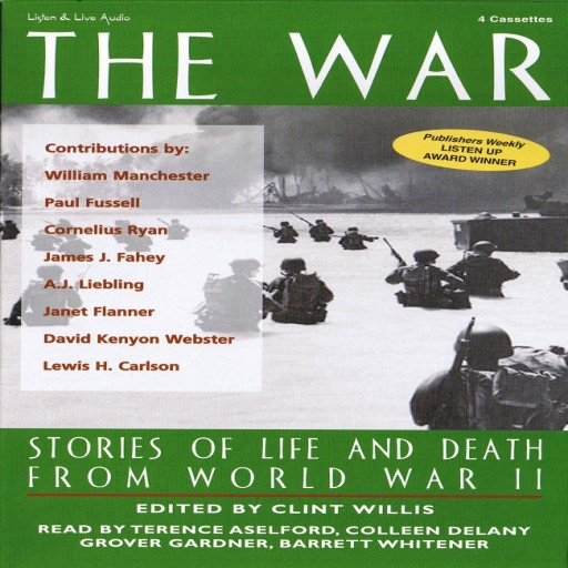 The War: Stories of Life and Death From World War II (Audiobook)