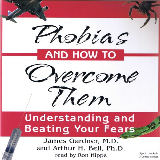 Phobias and How to Overcome Them (Audiobook)