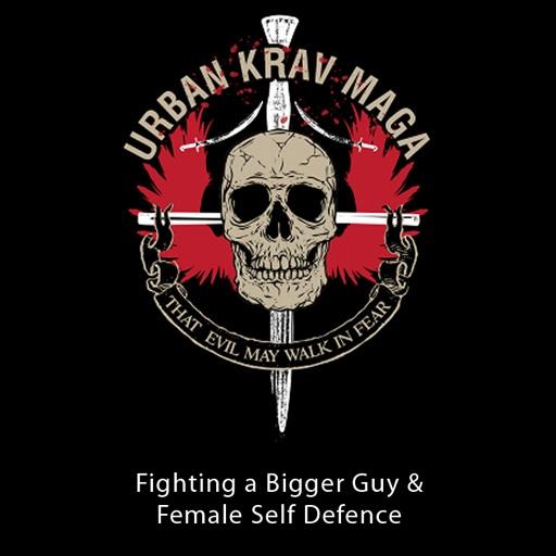 Urban Krav Maga - Fighting a Bigger Guy & Female Self Defence