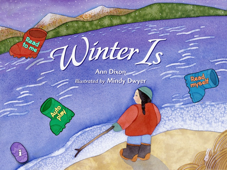 """Winter Is: teach your child about the joys of the winter season in this interactive kid's book by Ann Dixon (""""Lite"""" Free Trial of an Auryn App)"""