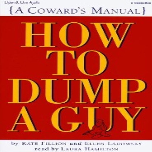How to Dump a Guy [A Coward's Manual] (Audiobook)