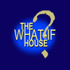 The What-If House