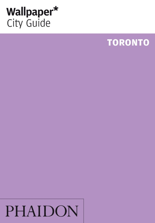 Toronto: Wallpaper* City Guide