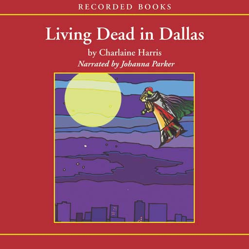 Living Dead in Dallas (Audiobook)