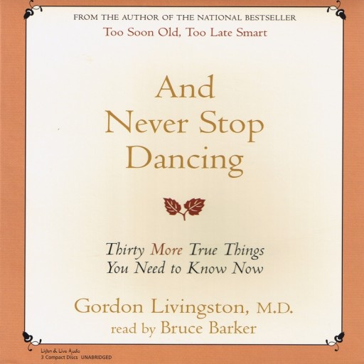 And Never Stop Dancing: Thirty More True Things You Need to Know Now (Audiobook)