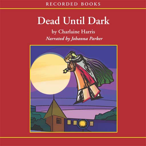 Dead Until Dark (Audiobook)