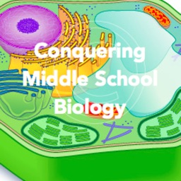 Conquering Middle School Cell Biology