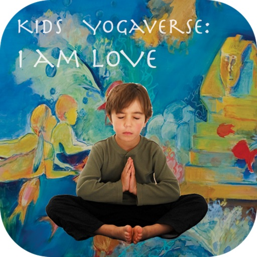 Kids Yogaverse: I AM LOVE