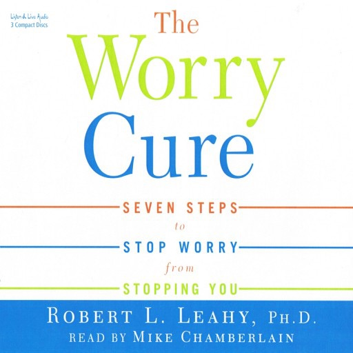 The Worry Cure (Audiobook)
