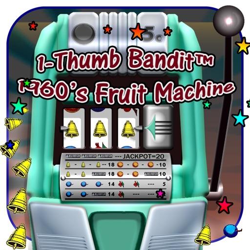 1-Thumb Bandit™ 60's Slots-  Retro Classic Fruit Machine