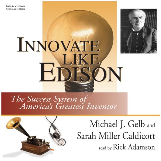 Innovate Like Edison: The Success System of America's Greatest Inventor (Audiobook)