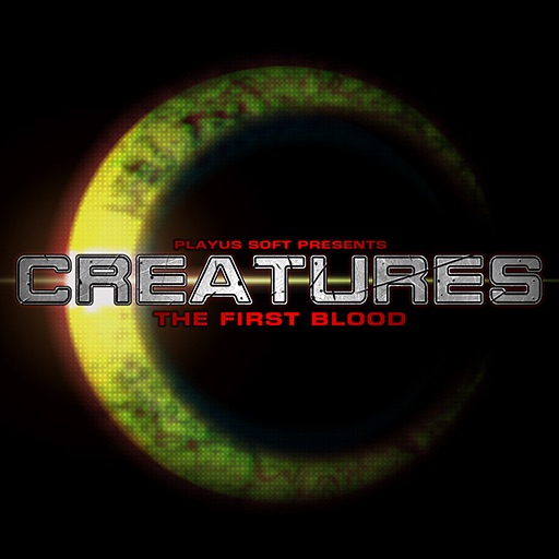 Creatures - THE FIRST BLOOD