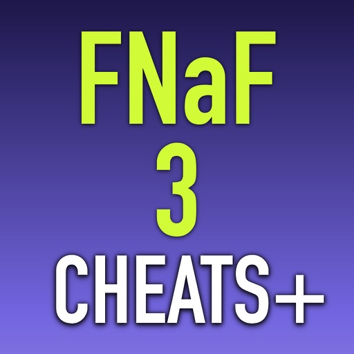 Cheats + Walkthrough for Five Nights at Freddy's 3