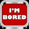 Funny Things To Do When You're Bored