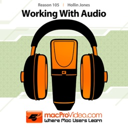 MPV's Reason 6 105 - Working With Audio