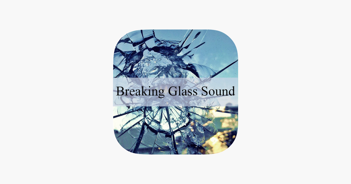 Breaking Glass Sound – Glass Crash Effects on the App Store
