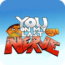 You On My Last Nerve