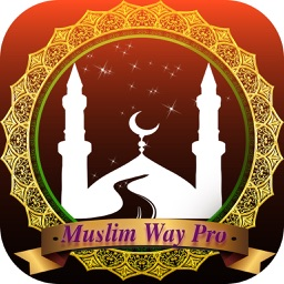 Muslim Way Pro - Prayer Times, Azan, Quran & Qibla
