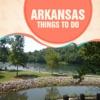 Arkansas Things To Do