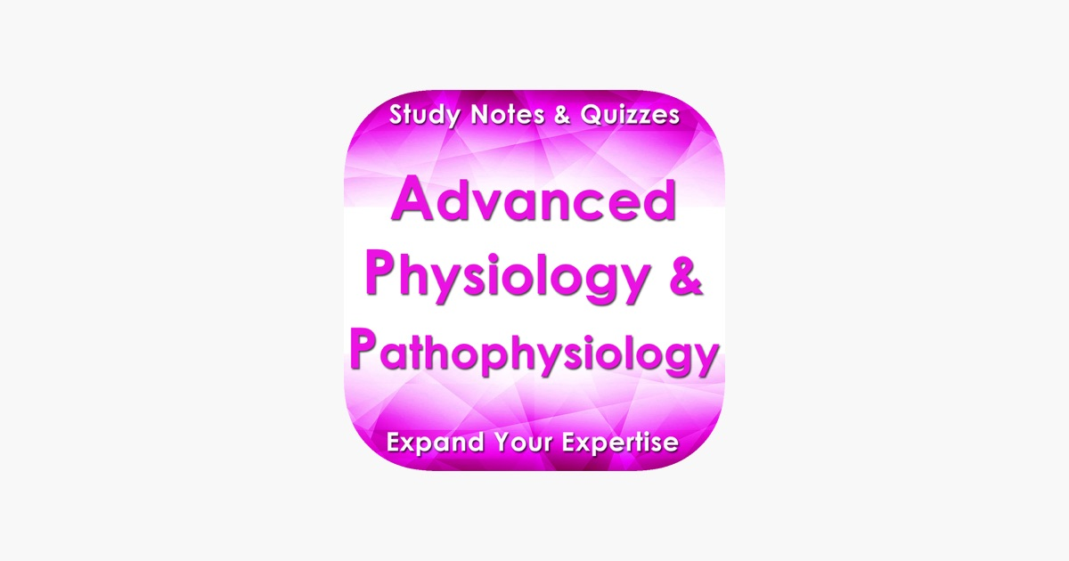 Advanced Physiology & Pathophysiology Exam Review on the App Store
